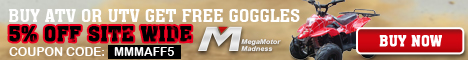 5% OFF Site Wide.! Buy ATV or UTV Get Free Goggles! Coupon Code: MMMAFF5.Ends May 12. Buy Now!