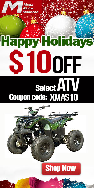 Happy Holidays! $10 off for Select ATVs. Coupon code: XMAS10. Ends Dec. 31.  Shop now!